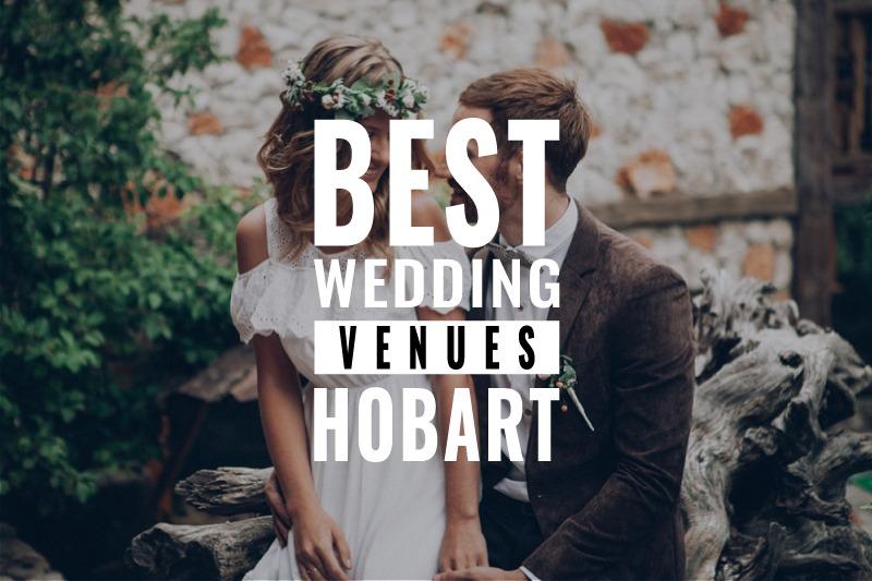 best hobart wedding venues