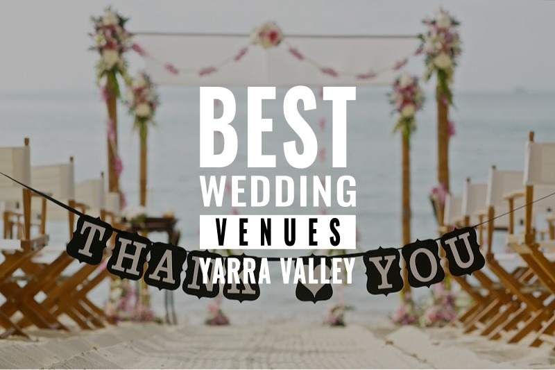 best yarra valley wedding venues